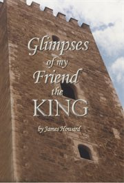 Glimpses of my friend the king cover image