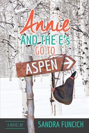 Annie and the E's Go to Aspen