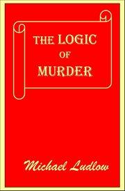 The Logic of Murder