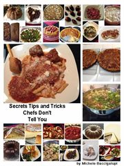 Secrets Tips and Tricks Chefs Don't Tell You