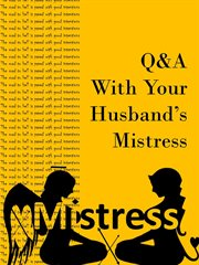 Q&a With your Husband's Mistress
