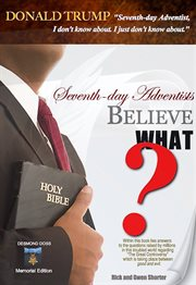 Seventh-day Adventists Believe What?