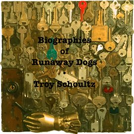 Cover image for Biographies of Runaway Dogs