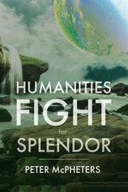 Humanities Fight for Splendor