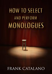How to Select and Perform Monologues