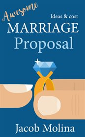 Awesome Marriage Proposal Ideas and Cost