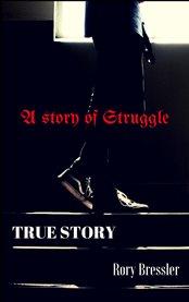 A Story of Struggle