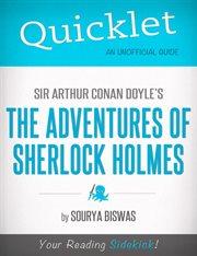 Quicklet on Sir Arthur Conan Doyles' the Adventures of Sherlock Holmes (classics, Detective, Mystery