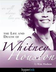 The Life and Death of Whitney Houston