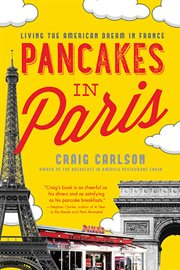 Pancakes in Paris: living the American dream in France cover image
