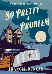 So Pretty a Problem cover image