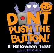 Don't push the button! : a Halloween treat cover image