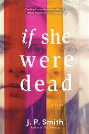 If she were dead : a novel cover image