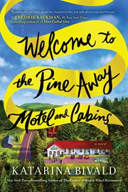 Welcome to the Pine Away Motel and Cabins : a novel cover image