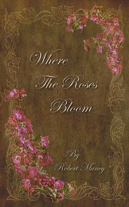 Cover image for Where The Roses Bloom