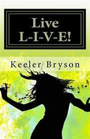 Live L-i-v-e!
