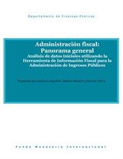 Administración De Ingresos Públicos: Panorama General
