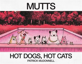Mutts: Hot Dogs, Hot Cats, book cover