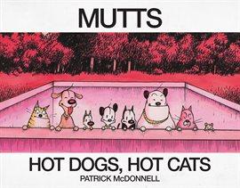 Mutts: Hot Dogs, Hot Cats, portada de libro