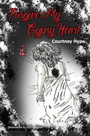 Forgive My Gypsy Heart