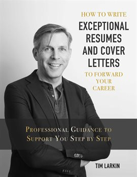 Cover image for How to Write Exceptional Resumes and Cover Letters to Forward Your Career