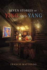 Seven Stories of Ying and Yang