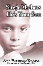 Single Mothers He's your Son