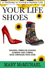 Your life shoes: a pathway to living a badass life cover image