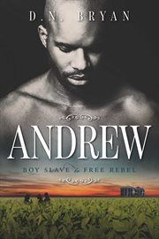 Andrew. Boy Slave to Free Rebel cover image