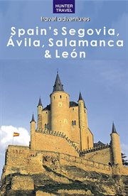 Spain's Segovia, âAvila, Salamanca & Leâon