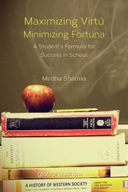 Maximizing virtu, minimizing fortuna. A Student's Formula for Success in School cover image