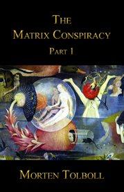 The Matrix Conspiracy - Part 1