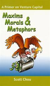 Maxims, Morals, and Metaphors