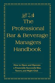 The Professional Bar and Beverage Manager's Handbook