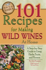 101 Recipes For Making Wild Wines At Home