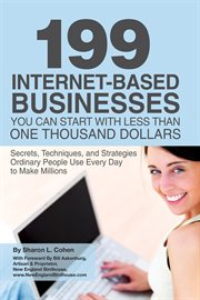 199 Internet-based Businesses You Can Start With Less Than One Thousand Dollars