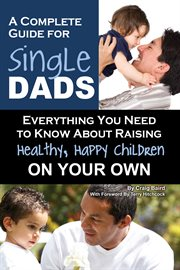 A Complete Guide For Single Dads