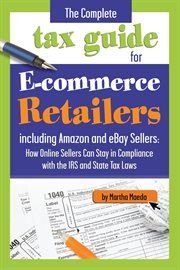 The Complete Tax Guide For E-commerce Retailers Including Amazon And EBay Sellers