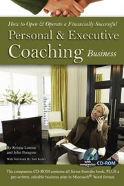 How To Open & Operate A Financially Successful Personal And Executive Coaching Business