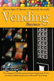 How to Open and Operate A Financially Successful Vending Business