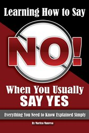 Learning How To Say No When You Usually Say Yes