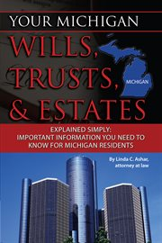 Your Michigan Wills, Trusts and Estates Explained Simply