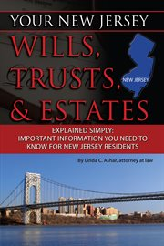 Your New Jersey Wills, Trusts, and Estates Explained Simply