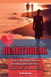 How To Heal After Heartbreak