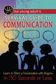 The Young Adult's Survival Guide to Communication