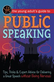 The Young Adult's Guide to Public Speaking