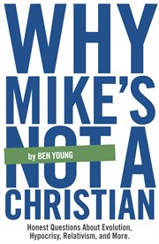 Why Mike's Not A Christian