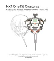 NXT one-kit creatures: five designs for the LEGO Mindstorms NXT 1.0 or NXT 2.0 cover image
