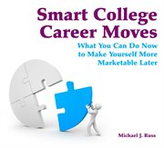Smart College Career Moves