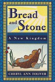 Bread and Stone
